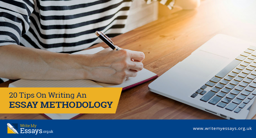 20 Tips On Writing An Essay Methodology